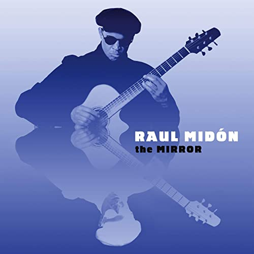 [Raul Midon / The Mirror]